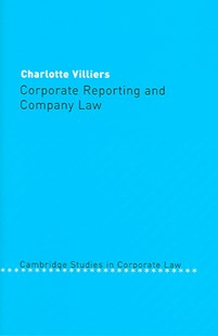 Corporate Reporting and Company Law by Charlotte Villiers, Barry Rider (9780521837934) - HardCover - Business & Finance
