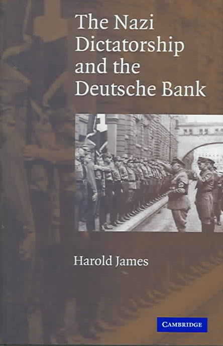 The Nazi Dictatorship and the Deutsche Bank