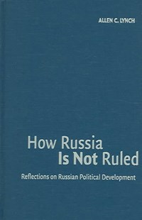 How Russia Is Not Ruled by Allen C. Lynch (9780521840606) - HardCover - Business & Finance Ecommerce
