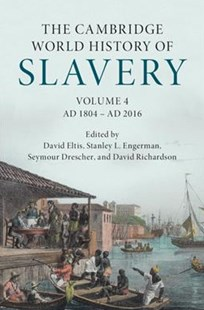 The Cambridge World History of Slavery: Volume 4, AD 1804–AD 2016 by David Eltis, Stanley L. Engerman, Seymour Drescher, David Richardson (9780521840699) - HardCover - History