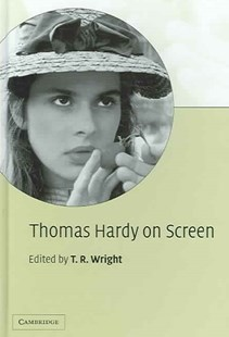 Thomas Hardy on Screen by T. R. Wright (9780521840811) - HardCover - Entertainment Film Writing