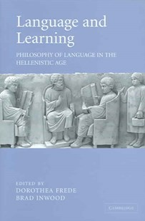 Language and Learning by Dorothea Frede, Brad Inwood (9780521841818) - HardCover - Philosophy Ancient