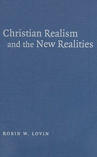 Christian Realism and the New Realities by Robin W. Lovin (9780521841948) - HardCover - Philosophy Modern