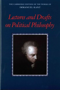 Kant: Lectures and Drafts on Political Philosophy by Frederick Rauscher, Kenneth R. Westphal, Kenneth R. Westphal (9780521843089) - HardCover - History
