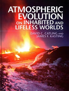Atmospheric Evolution on Inhabited and Lifeless Worlds by David C. Catling, James F. Kasting (9780521844123) - HardCover - Science & Technology Astronomy
