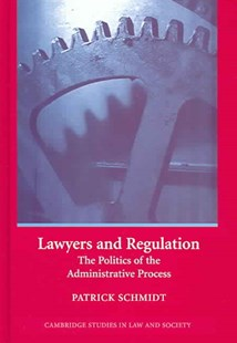 Lawyers and Regulation by Patrick Schmidt, Chris Arup, Martin Chanock, Pat O'Malley, Sally Engle Merry, Susan Silbey (9780521844659) - HardCover - Politics Political Issues
