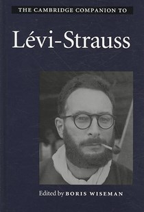 The Cambridge Companion to Lévi-Strauss by Boris Wiseman (9780521846301) - HardCover - Philosophy Modern