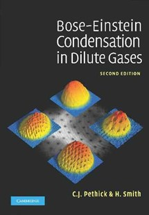 Bose–Einstein Condensation in Dilute Gases by C. J. Pethick, H. Smith (9780521846516) - HardCover - Science & Technology Physics