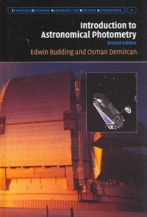 Introduction to Astronomical Photometry by Edwin Budding, Osman Demircan (9780521847117) - HardCover - Science & Technology Astronomy