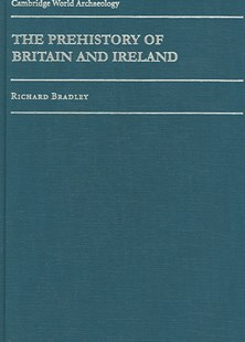 The Prehistory of Britain and Ireland by Richard Bradley, Norman Yoffee, Susan Alcock, Tom Dillehay, Stephen Shennan, Carla Sinopoli (9780521848114) - HardCover - History Ancient & Medieval History