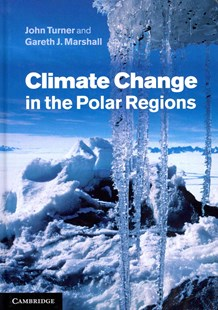 Climate Change in the Polar Regions by John Turner, Gareth J. Marshall (9780521850100) - HardCover - Science & Technology Engineering