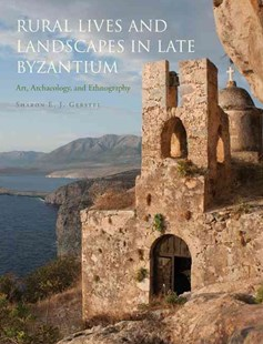 Rural Lives and Landscapes in Late Byzantium by Sharon E. J. Gerstel (9780521851596) - HardCover - Art & Architecture Art History