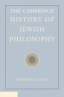 The Cambridge History of Jewish Philosophy by Martin Kavka, Zachary Braiterman, David Novak (9780521852432) - HardCover - Philosophy Modern