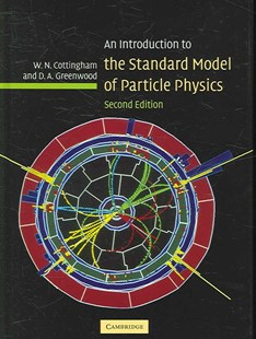 An Introduction to the Standard Model of Particle Physics by W. N. Cottingham, D. A. Greenwood, W. N. Cottingham, D. A. Greenwood (9780521852494) - HardCover - Science & Technology Physics