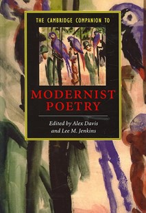 The Cambridge Companion to Modernist Poetry by Alex Davis, Lee M. Jenkins, Lee M. Jenkins (9780521853057) - HardCover - Poetry & Drama Poetry