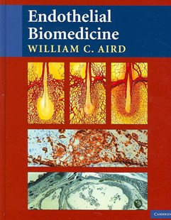 Endothelial Biomedicine by William C. Aird (9780521853767) - HardCover - Reference Medicine