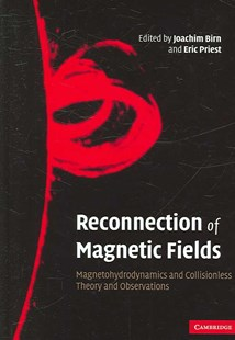 Reconnection of Magnetic Fields by J. Birn, E. R. Priest, J. Birn, E. R. Priest (9780521854207) - HardCover - Science & Technology Engineering