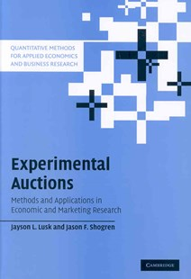 Experimental Auctions by Jayson L. Lusk, Jason F. Shogren (9780521855167) - HardCover - Business & Finance Ecommerce