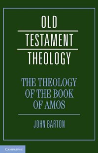 The Theology of the Book of Amos by John Barton (9780521855778) - HardCover - Religion & Spirituality Christianity