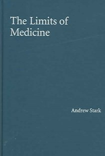 The Limits of Medicine by Andrew Stark (9780521856317) - HardCover - Philosophy Modern