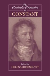 The Cambridge Companion to Constant by Helena Rosenblatt (9780521856461) - HardCover - Biographies General Biographies