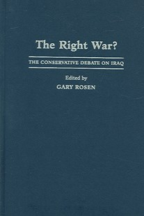 The Right War? by Gary Rosen (9780521856812) - HardCover - History Middle Eastern