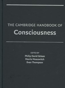 The Cambridge Handbook of Consciousness by Philip David Zelazo, Morris Moscovitch, Evan Thompson (9780521857437) - HardCover - Philosophy Modern