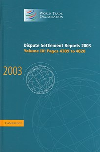 Dispute Settlement Reports 2003 by World Trade Organization (9780521859998) - HardCover - Business & Finance Ecommerce