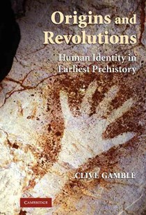 Origins and Revolutions by Clive Gamble (9780521860024) - HardCover - Art & Architecture Art History