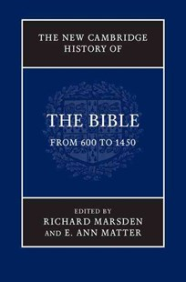 The New Cambridge History of the Bible: Volume 2, From 600 to 1450 by Richard Marsden, E. Ann Matter (9780521860062) - HardCover - History Ancient & Medieval History