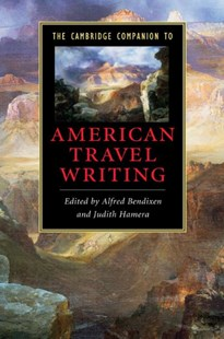 The Cambridge Companion to American Travel Writing by Alfred Bendixen, Judith Hamera (9780521861090) - HardCover - Reference