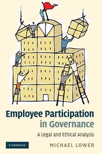 Employee Participation in Governance by Michael Lower (9780521862844) - HardCover - Business & Finance Business Communication