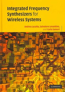 Integrated Frequency Synthesizers for Wireless Systems by Andrea Leonardo Lacaita, Salvatore Levantino, Carlo Samori (9780521863155) - HardCover - Science & Technology Engineering