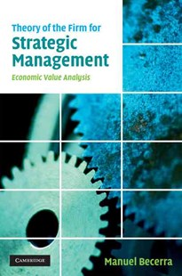 Theory of the Firm for Strategic Management by Manuel Becerra (9780521863346) - HardCover - Business & Finance Ecommerce