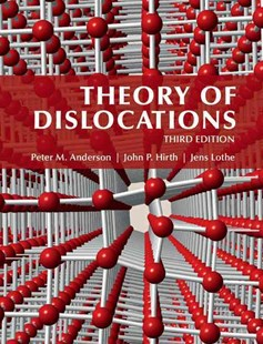 Theory of Dislocations by Peter M. Anderson, John P. Hirth, Jens Lothe (9780521864367) - HardCover - Science & Technology Chemistry