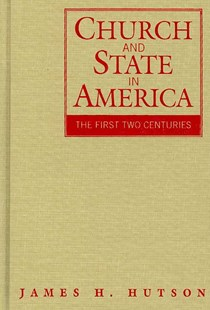 Church and State in America by James H. Hutson (9780521864930) - HardCover - History Latin America