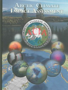 Arctic Climate Impact Assessment - Scientific Report by ACIA - Arctic Climate Impact Assessment (9780521865098) - HardCover - Science & Technology Biology