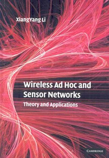Wireless Ad Hoc and Sensor Networks by Xiang-Yang Li (9780521865234) - HardCover - Computing Networking