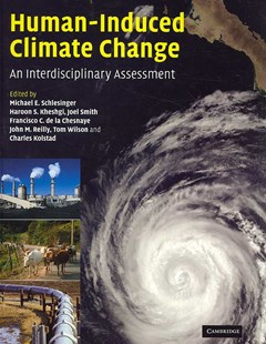 Human-Induced Climate Change by Michael E. Schlesinger, Haroon S. Kheshgi, Joel Smith, Francisco C. de la Chesnaye, John M. Reilly, Tom Wilson, Charles Kolstad, Michael E. Schlesinger, Haroon S. Kheshgi, Tom Wilson, Francisco C. de la Chesnaye (9780521866033) - HardCover - Politics Political Issues