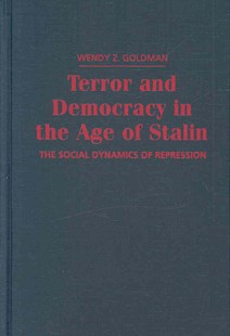 Terror and Democracy in the Age of Stalin by Wendy Z. Goldman, Wendy Z. Goldman (9780521866149) - HardCover - Biographies Political