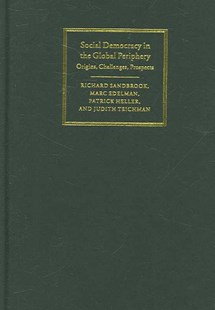 Social Democracy in the Global Periphery by Richard Sandbrook, Marc Edelman, Patrick Heller, Judith Teichman (9780521867030) - HardCover - Politics Political Issues