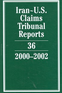 Iran-U.S. Claims Tribunal Reports: Volume 36, 2000–2002 by Karen Lee (9780521867139) - HardCover - History Latin America