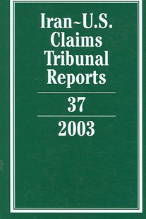 Iran-U.S. Claims Tribunal Reports: Volume 37, 2003 by Karen Lee (9780521867146) - HardCover - History Latin America