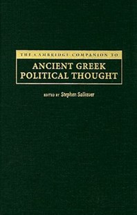 The Cambridge Companion to Ancient Greek Political Thought by Stephen Salkever, Stephen G. Salkever (9780521867535) - HardCover - History Ancient & Medieval History