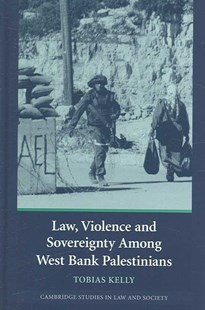 Law, Violence and Sovereignty Among West Bank Palestinians by Tobias Kelly (9780521868068) - HardCover - History Middle Eastern