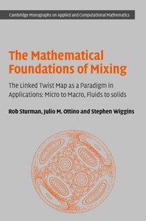 The Mathematical Foundations of Mixing by Rob Sturman, Julio M. Ottino, Stephen Wiggins, Julio M. Ottino (9780521868136) - HardCover - Science & Technology Engineering