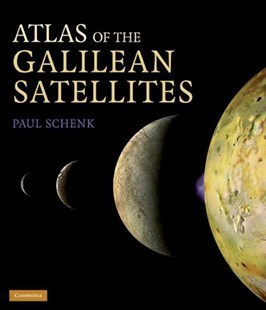 Atlas of the Galilean Satellites by Paul Schenk (9780521868358) - HardCover - Science & Technology Astronomy