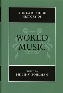 The Cambridge History of World Music by Philip V. Bohlman (9780521868488) - HardCover - Entertainment Music General