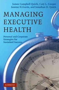 Managing Executive Health by James Campbell Quick, Cary L. Cooper, Joanne H. Gavin, Jonathan D. Quick (9780521868587) - HardCover - Business & Finance Ecommerce