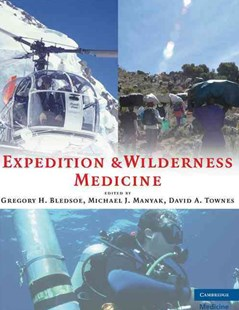 Expedition and Wilderness Medicine by Gregory H. Bledsoe, Michael J. Manyak, David A. Townes (9780521868730) - HardCover - Reference Medicine